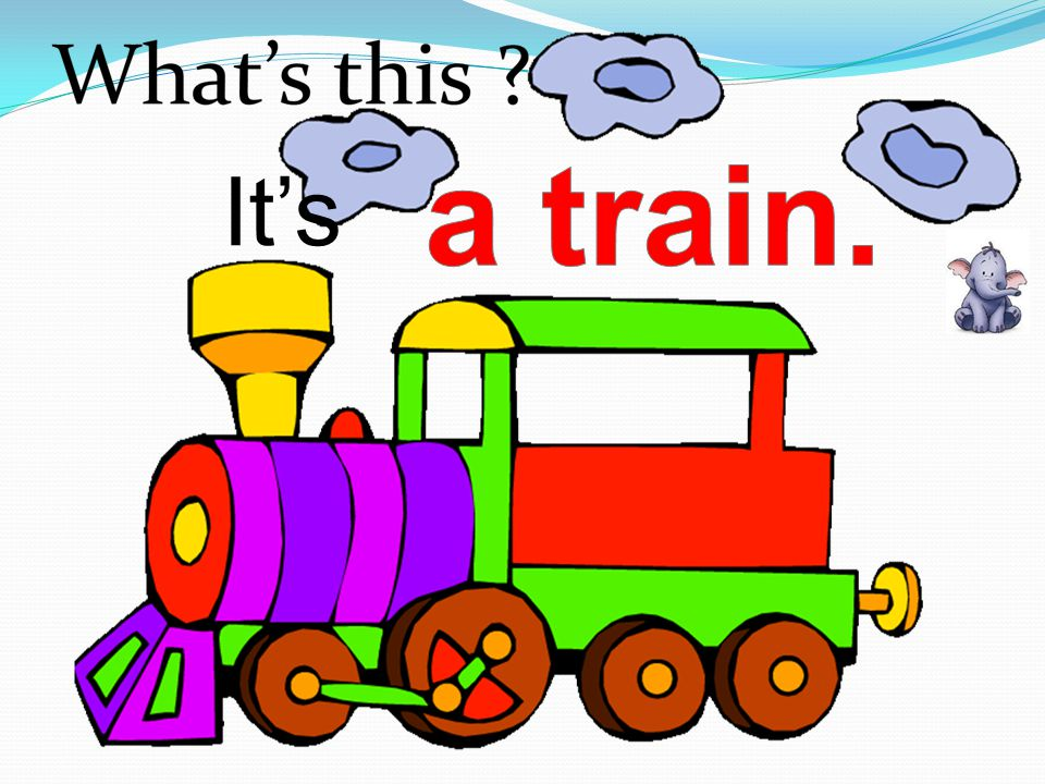 a train. It's