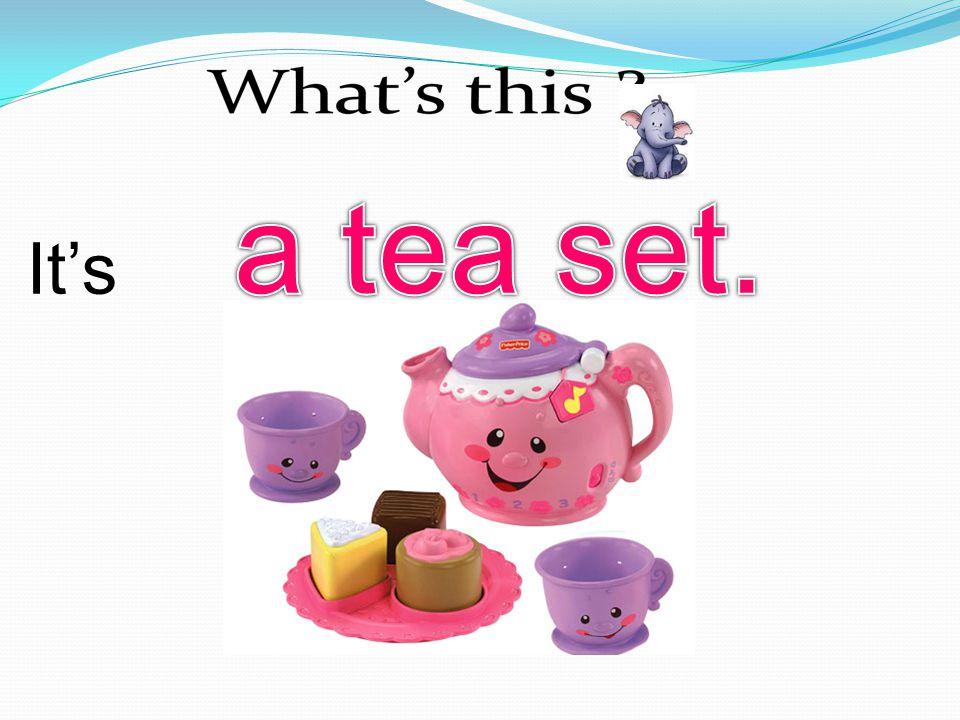 a tea set. It's