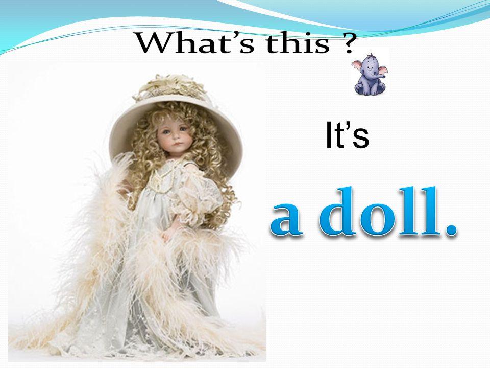 It's a doll.
