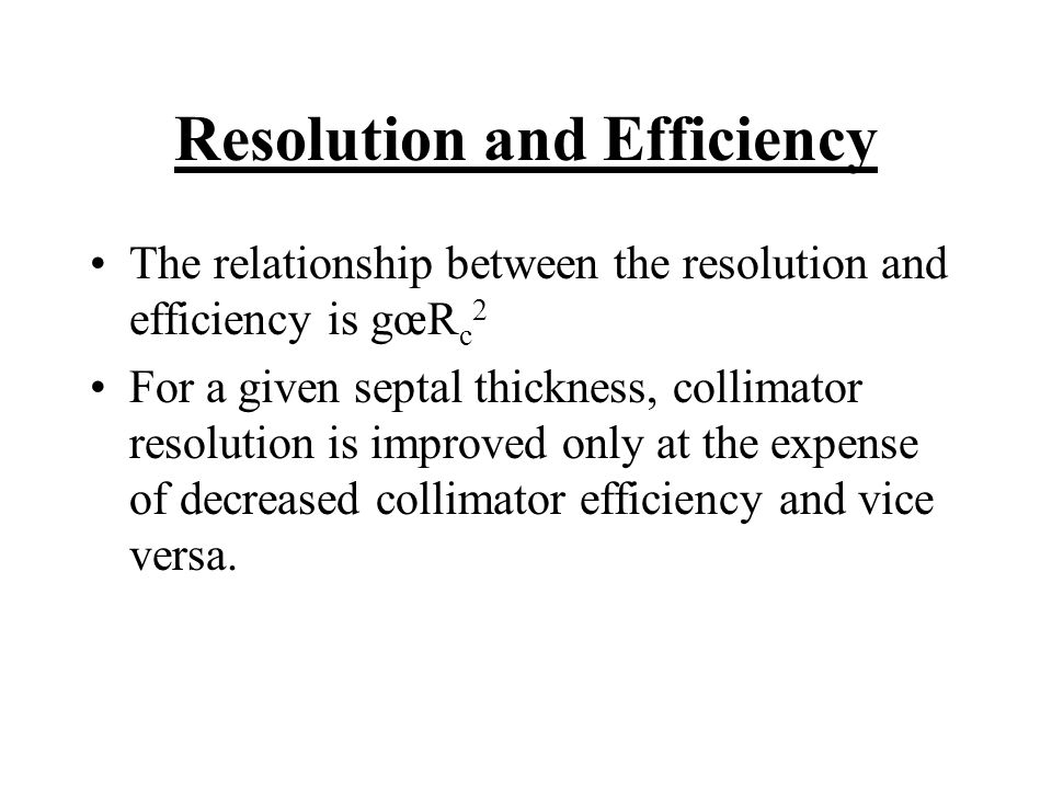 Resolution and Efficiency