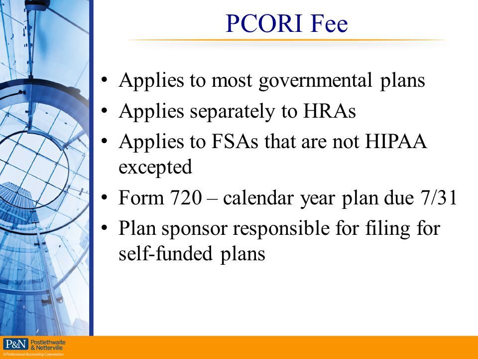 PCORI Fee Applies to most governmental plans