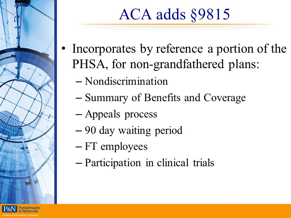 ACA adds §9815 Incorporates by reference a portion of the PHSA, for non-grandfathered plans: Nondiscrimination.