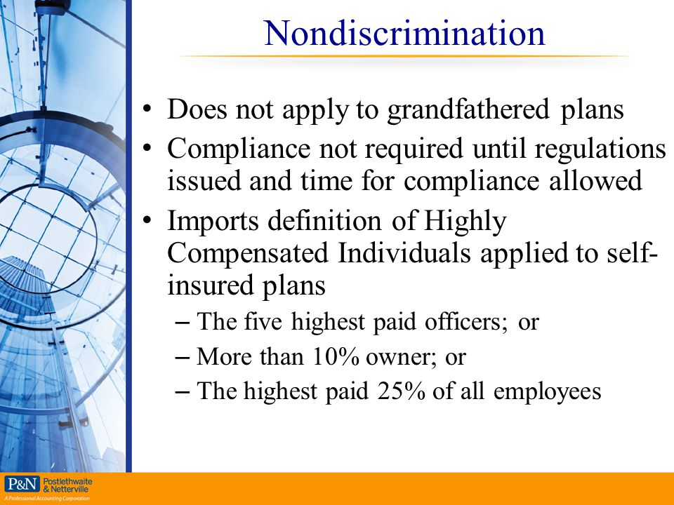 Nondiscrimination Does not apply to grandfathered plans