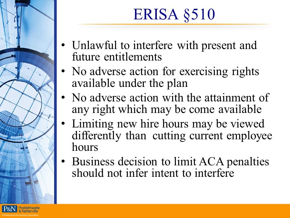 ERISA §510 Unlawful to interfere with present and future entitlements