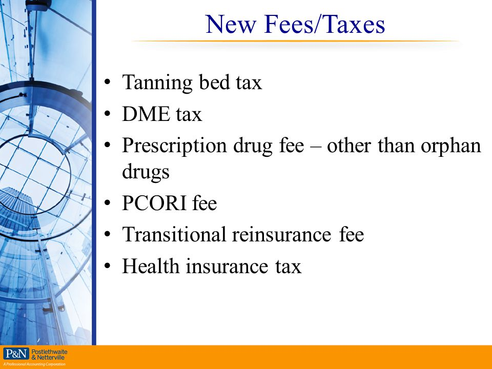 New Fees/Taxes Tanning bed tax DME tax