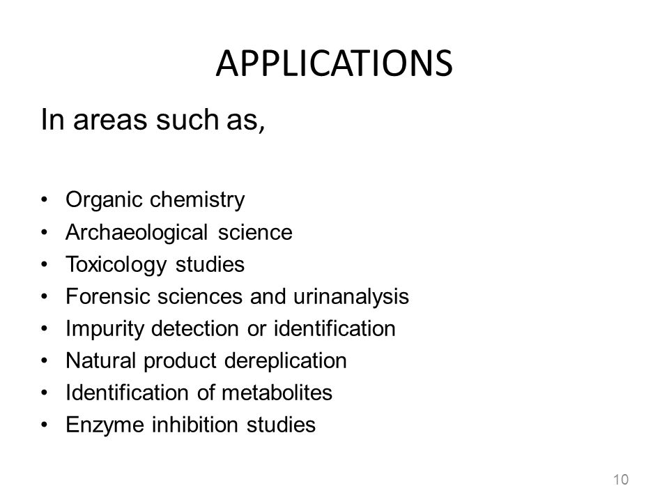APPLICATIONS In areas such as, Organic chemistry