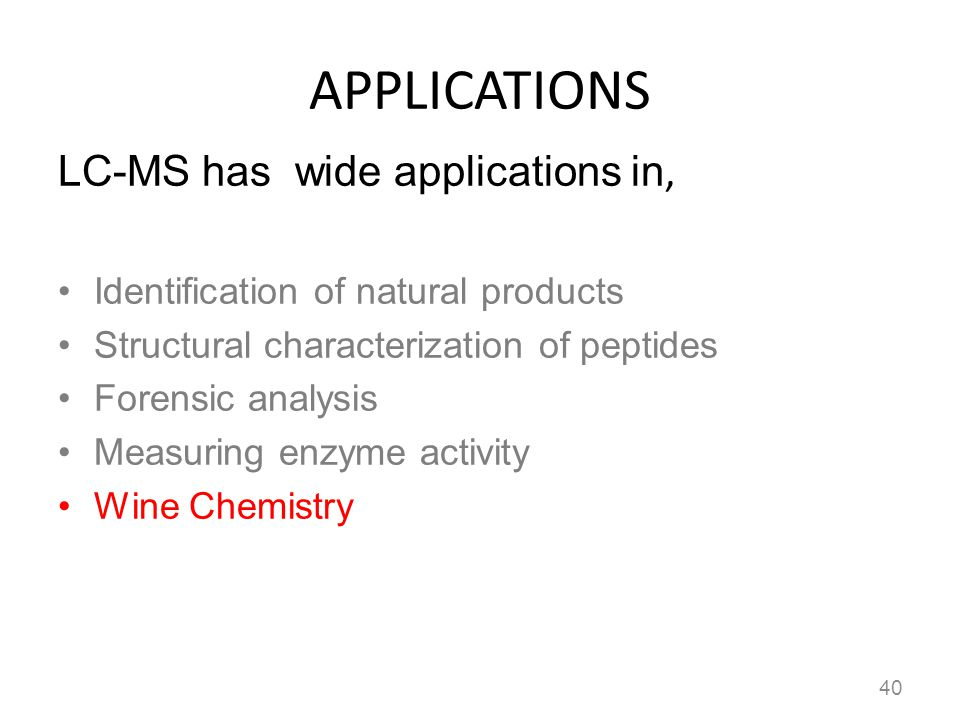 APPLICATIONS LC-MS has wide applications in,