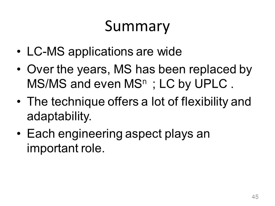 Summary LC-MS applications are wide