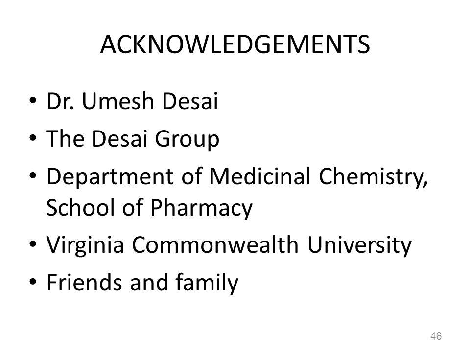 ACKNOWLEDGEMENTS Dr. Umesh Desai The Desai Group