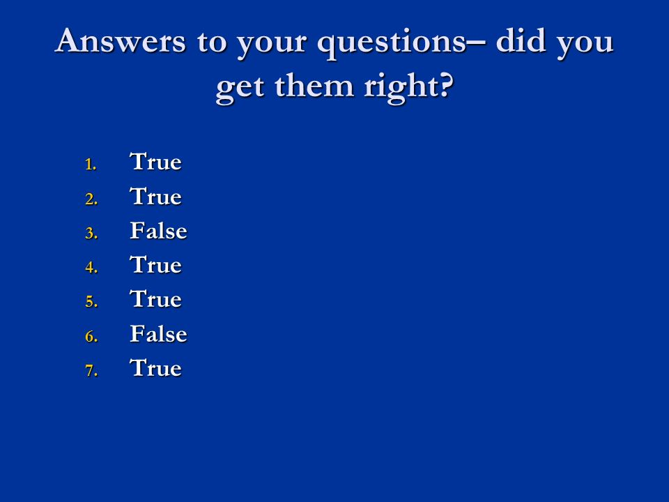 Answers to your questions– did you get them right