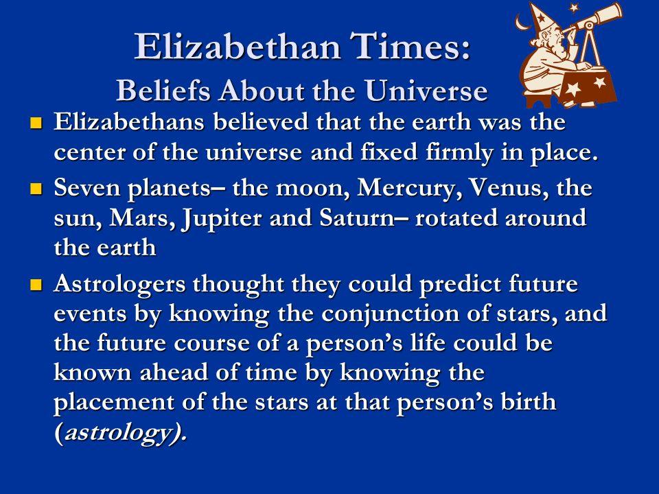 Elizabethan Times: Beliefs About the Universe