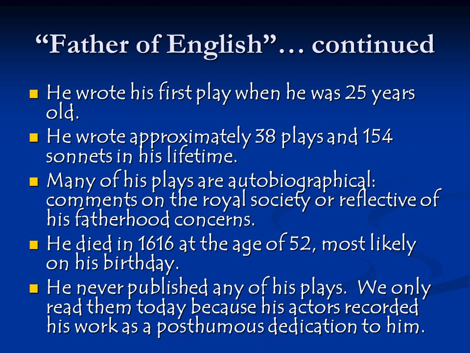 Father of English … continued