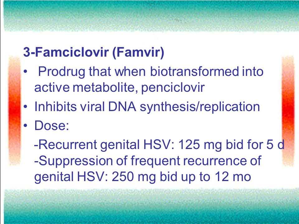 3-Famciclovir (Famvir)