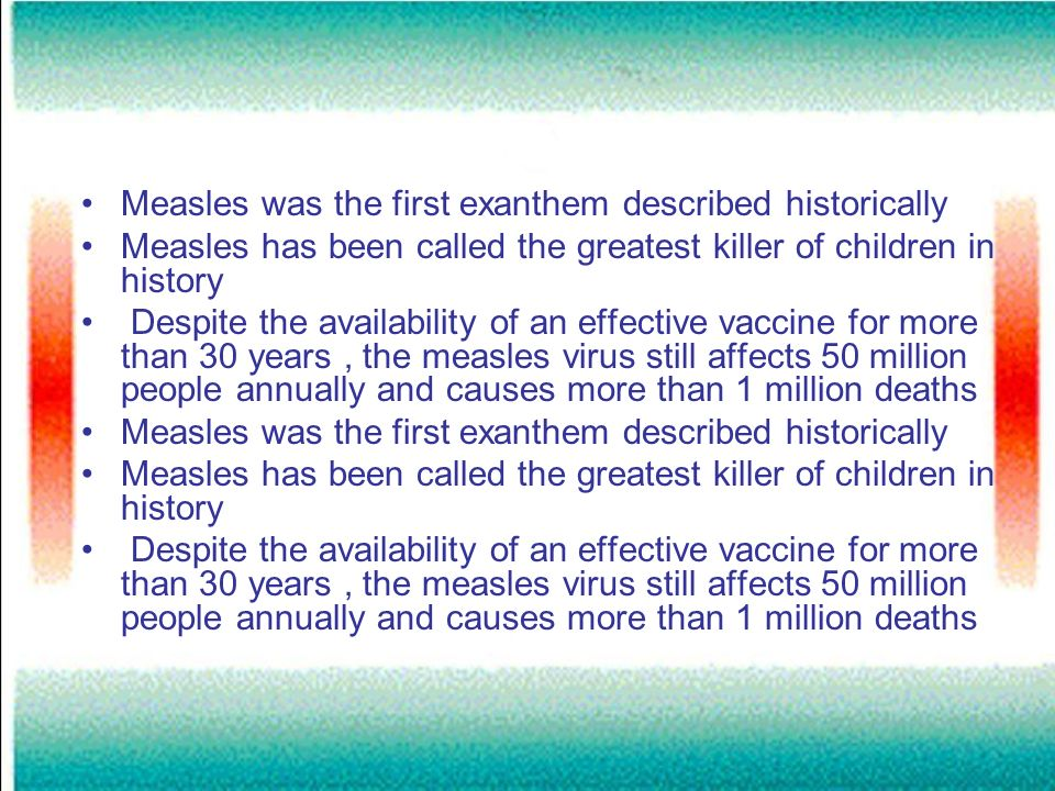 Measles was the first exanthem described historically