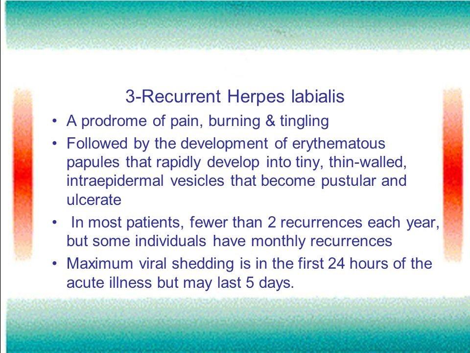 3-Recurrent Herpes labialis