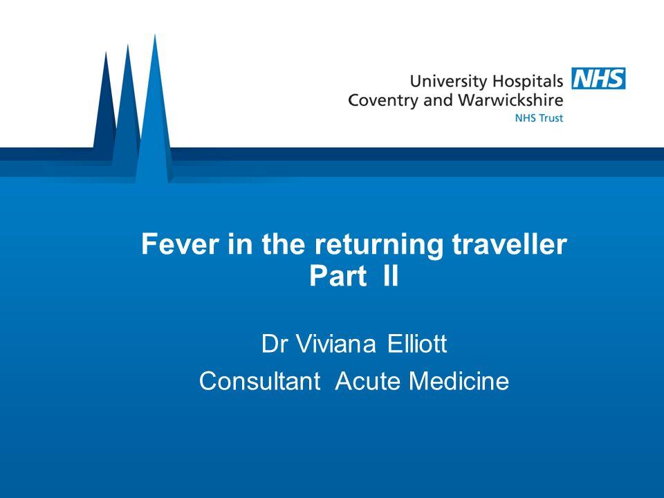 Fever in the returning traveller Part II