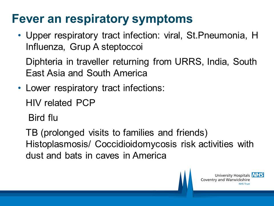 Fever an respiratory symptoms