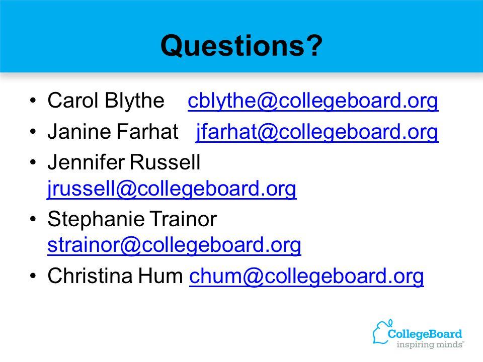 Questions Carol Blythe cblythe@collegeboard.org