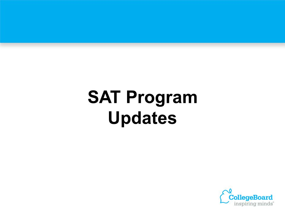 SAT Program Updates