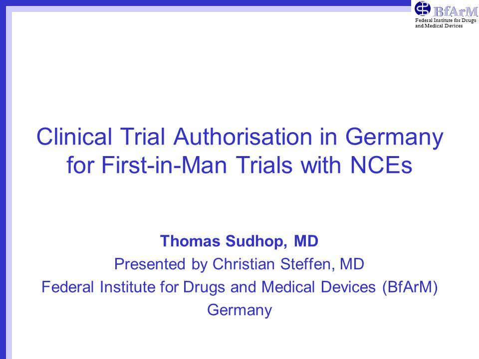 Clinical Trial Authorisation in Germany for First-in-Man Trials with NCEs