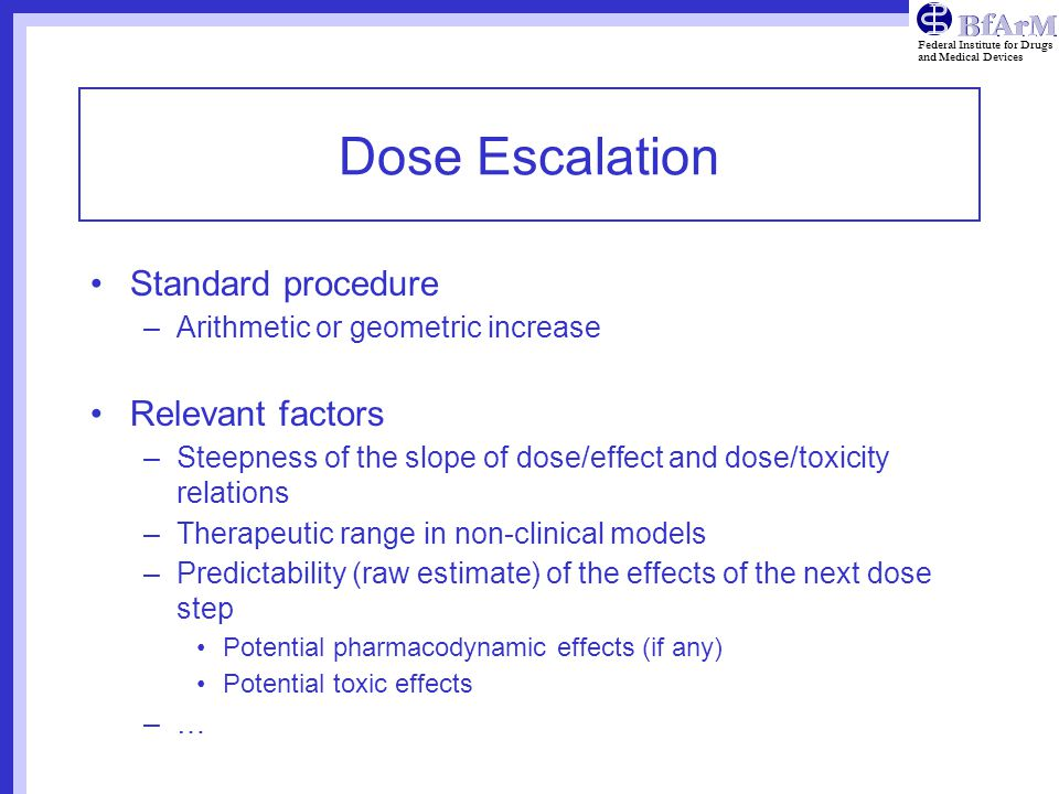 Dose Escalation Standard procedure Relevant factors