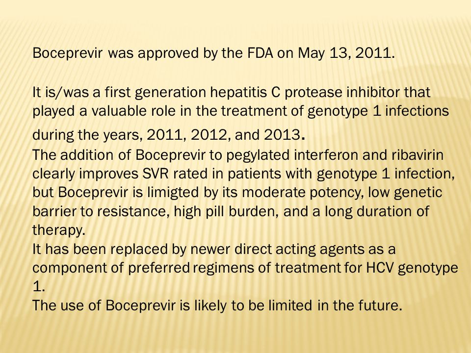 Boceprevir was approved by the FDA on May 13, 2011.