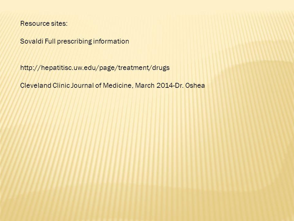 Resource sites: Sovaldi Full prescribing information. http://hepatitisc.uw.edu/page/treatment/drugs.