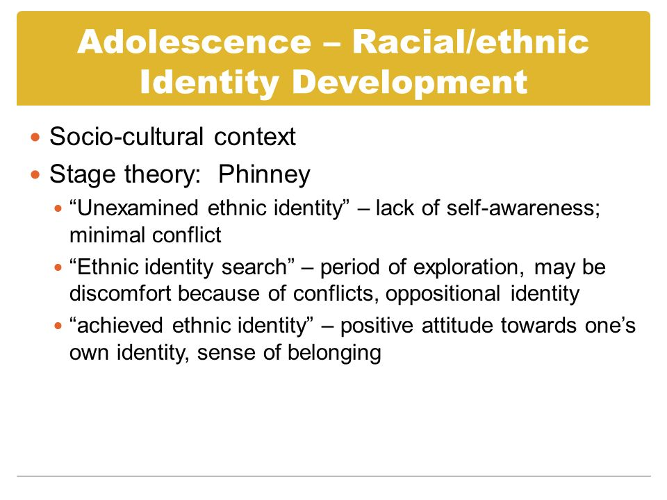 Adolescence – Racial/ethnic Identity Development