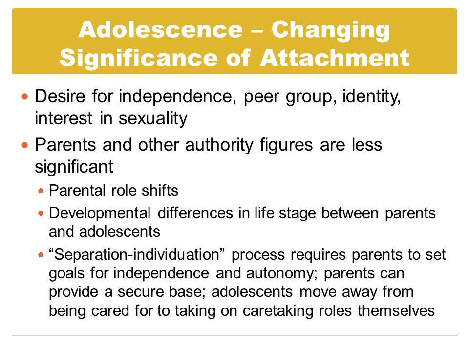 Adolescence – Changing Significance of Attachment