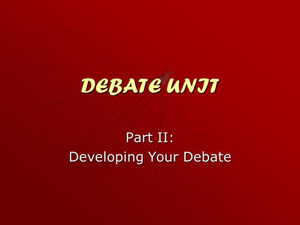 Part II: Developing Your Debate