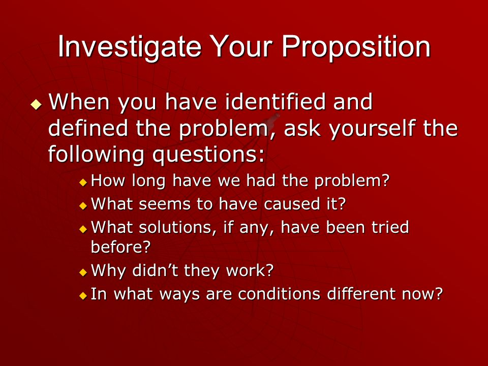 Investigate Your Proposition