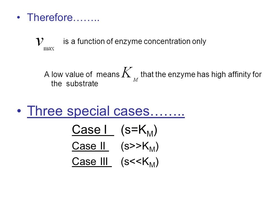 Three special cases…….. Case I (s=KM) Therefore……..