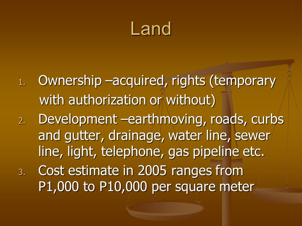 Land Ownership –acquired, rights (temporary