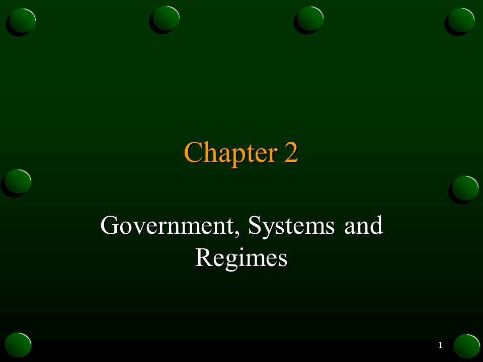 Government, Systems and Regimes