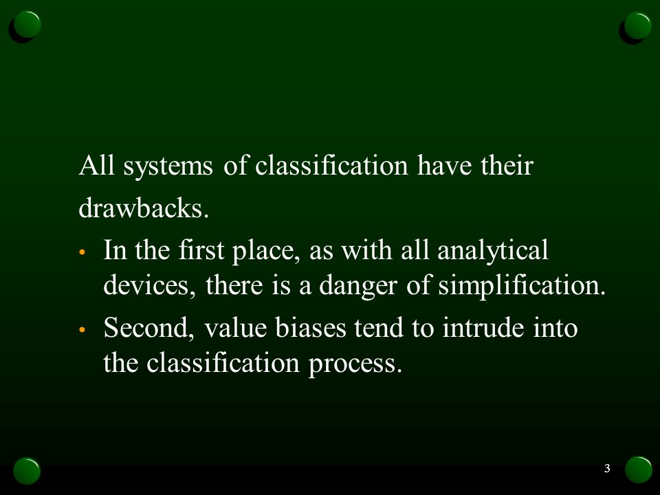 All systems of classification have their