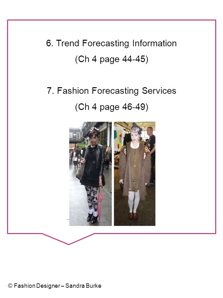 6. Trend Forecasting Information (Ch 4 page 44-45)