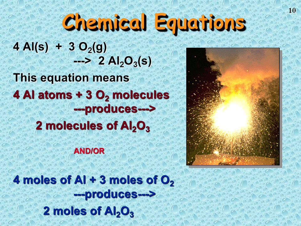 Chemical Equations 4 Al(s) + 3 O2(g) ---> 2 Al2O3(s)
