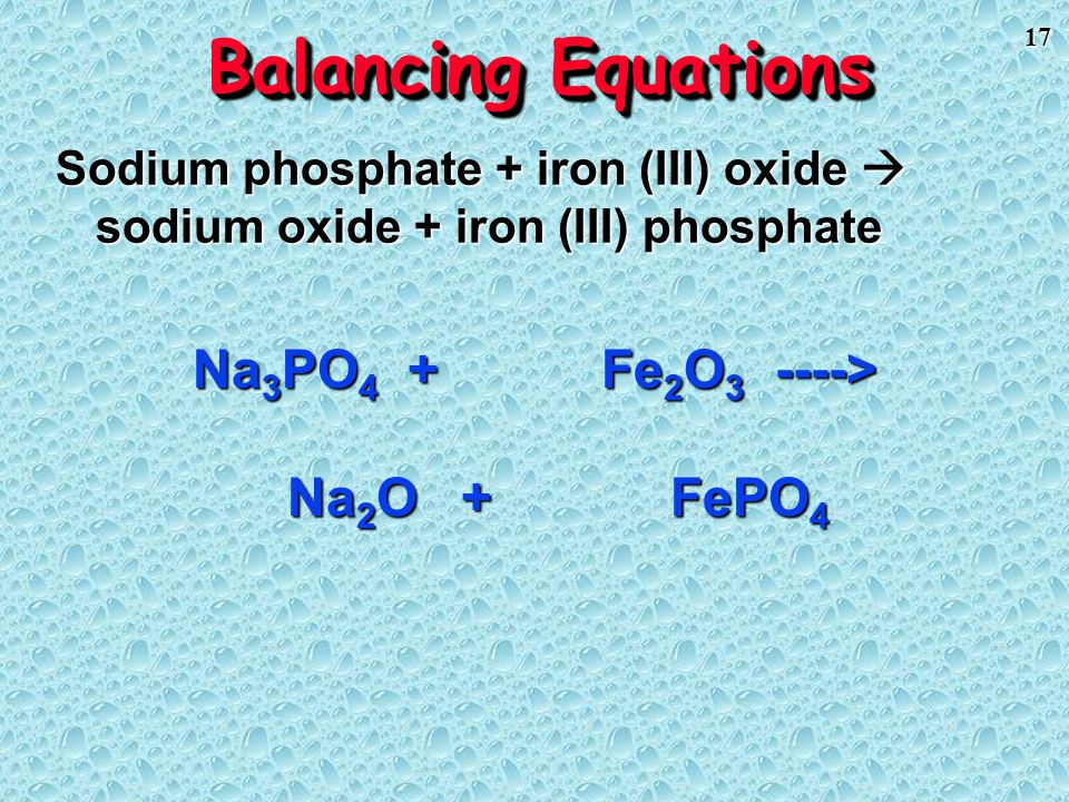 Balancing Equations Na3PO4 + Fe2O3 ----> Na2O + FePO4
