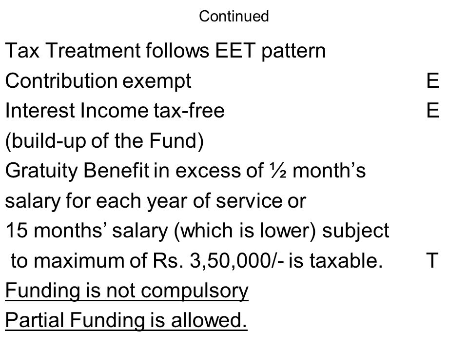 Tax Treatment follows EET pattern Contribution exempt E
