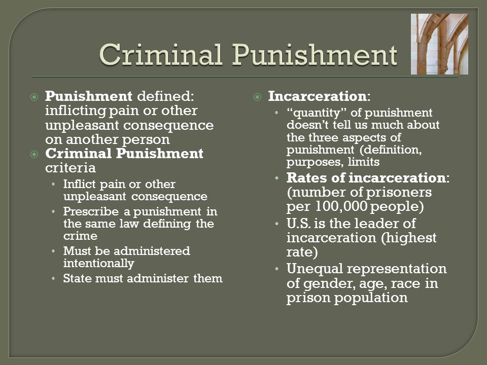 Criminal Punishment Punishment defined: inflicting pain or other unpleasant consequence on another person.