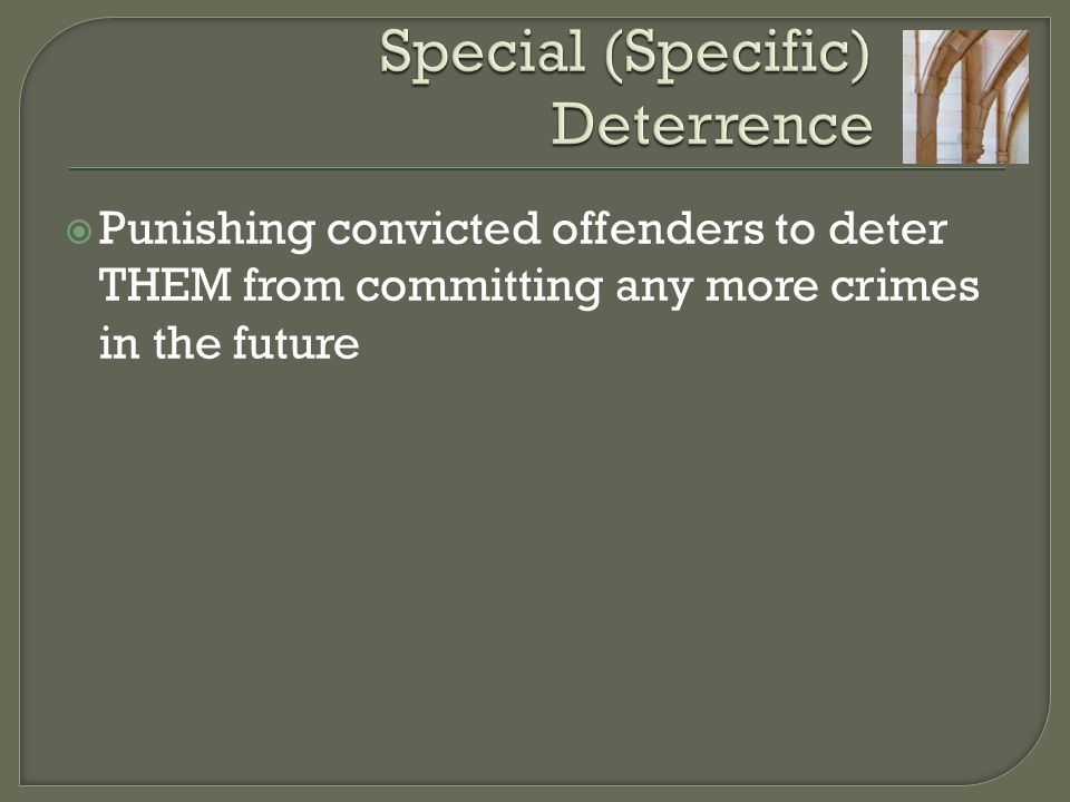 Special (Specific) Deterrence