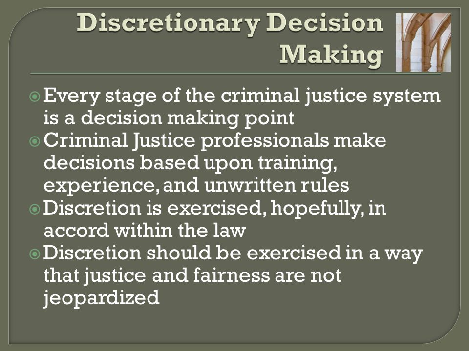 Discretionary Decision Making