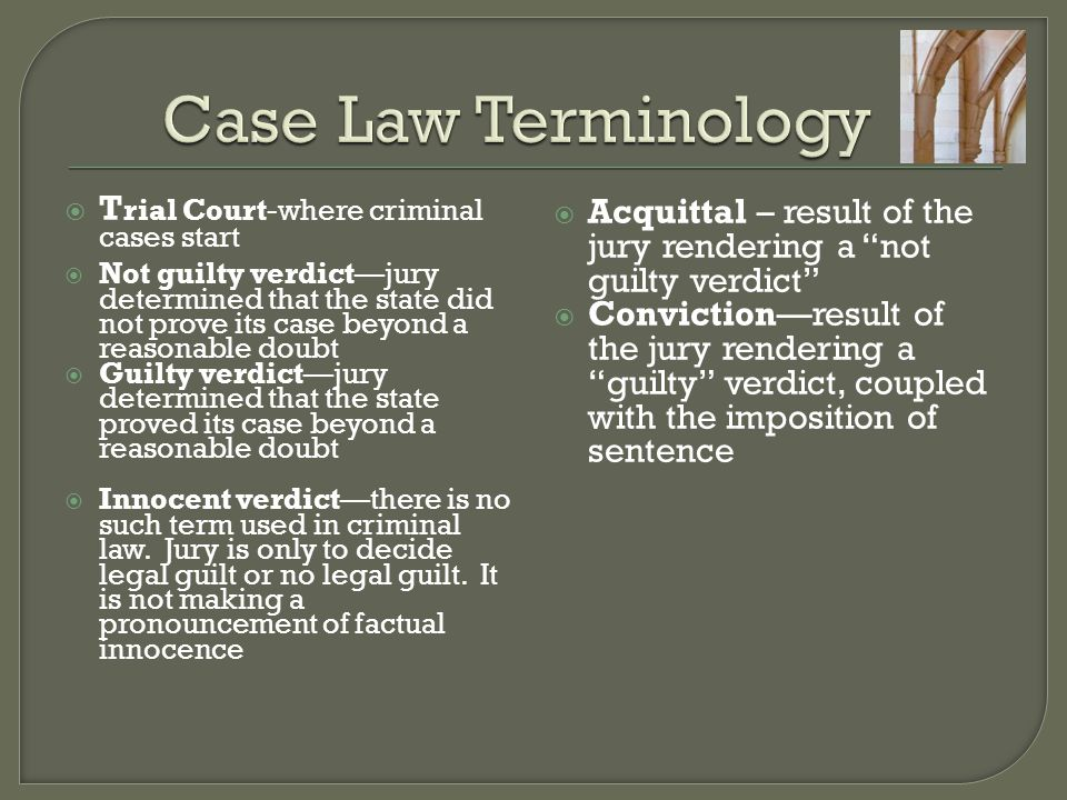 Case Law Terminology Trial Court-where criminal cases start