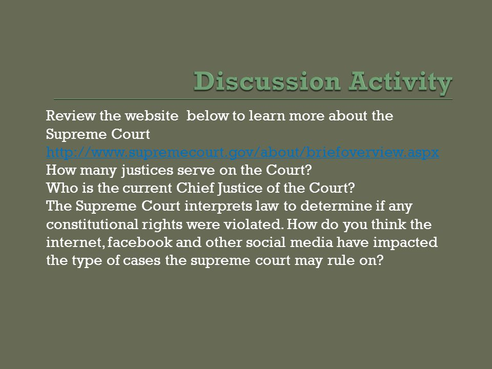 Discussion Activity Review the website below to learn more about the Supreme Court. http://www.supremecourt.gov/about/briefoverview.aspx.