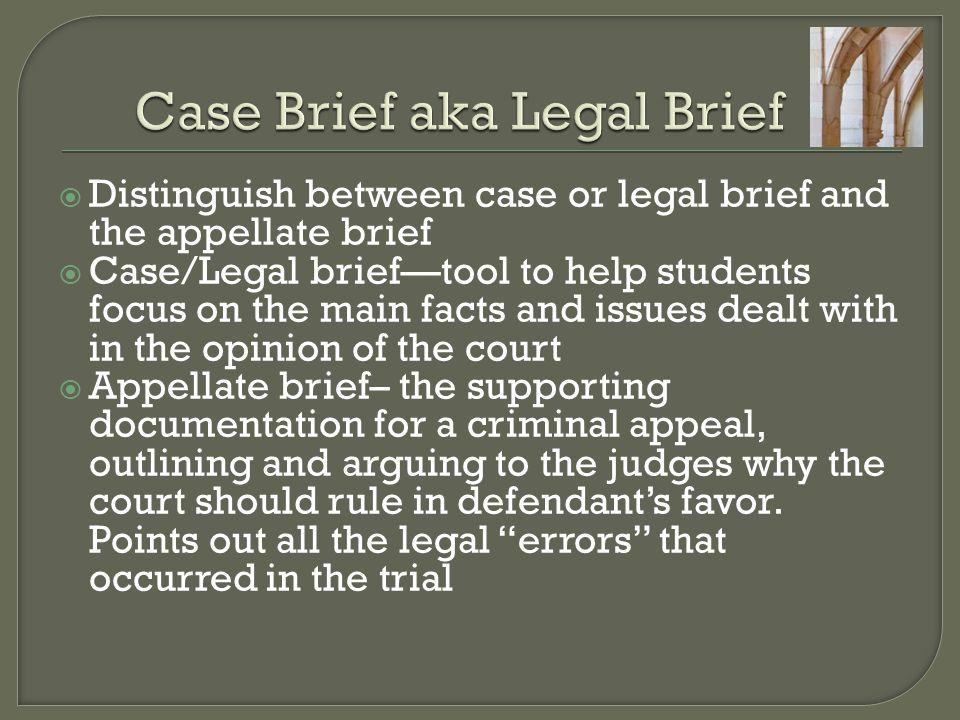 Case Brief aka Legal Brief