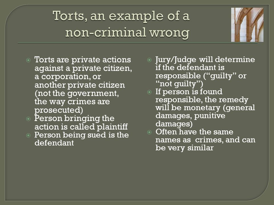 Torts, an example of a non-criminal wrong