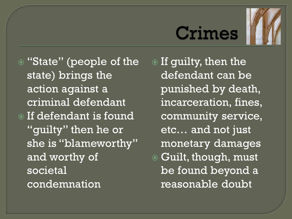 Crimes State (people of the state) brings the action against a criminal defendant.