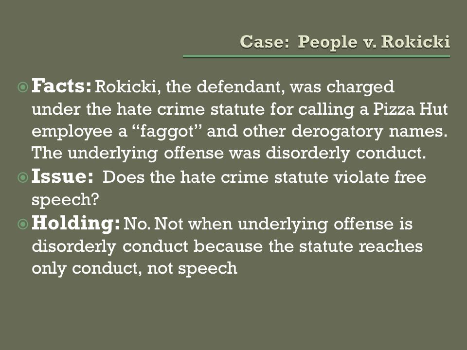 Issue: Does the hate crime statute violate free speech