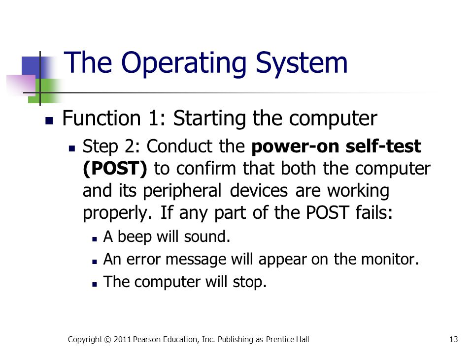 The Operating System Function 1: Starting the computer