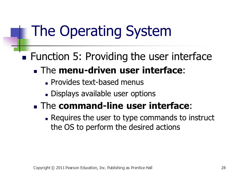 The Operating System Function 5: Providing the user interface
